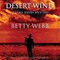 Desert Wind: A Lena Jones Mystery, Book 9 (       UNABRIDGED) by Betty Webb Narrated by Marguerite Gavin