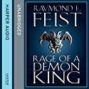 Rage of a Demon King: The Serpentwar Saga, Book 3 (       UNABRIDGED) by Raymond E. Feist Narrated by Peter Joyce