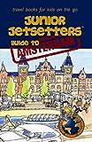 Junior Jetsetters Guide to Amsterdam (Junior Jetsetters City Guides)