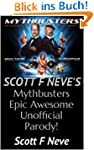 Scott F Neve's Mythbusters Epic Aweso...