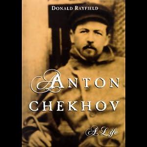 Anton Chekhov: A Life | [Donald Rayfield]