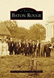 Baton Rouge (LA) (Images of America) (Images of America (Arcadia Publishing))