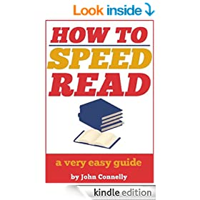 How to Speed Read: Faster Reading, Improved Comprehension and Becoming a Better Reader: A Very Easy Guide (30 Minute Read)
