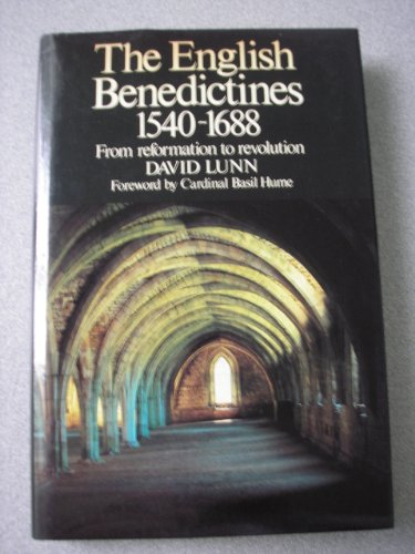 The English Benedictines, 1540-1688: From reformation to revolution PDF