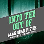 Into the Out Of | Alan Dean Foster
