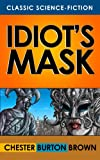 Idiot's Mask