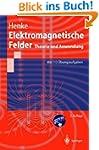 Elektromagnetische Felder: Theorie un...