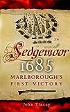 Sedgemoor 1685 : Marlborough's First Victory: Marlborough's First Command