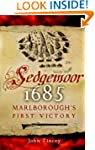 Sedgemoor 1685 : Marlborough's First...