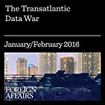 The Transatlantic Data War | Henry Farrell,Abraham Newman