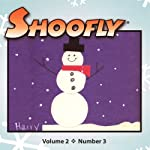 Shoofly, Vol. 2, No. 3: An Audiomagazine for Children | Jim Weiss,Hazel Morrow,Jean Fehler