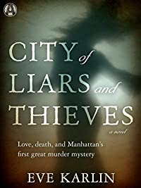 City Of Liars And Thieves: A Novel by Eve Karlin ebook deal