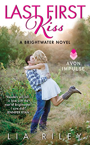As a single kiss turns to so much more, can Annie give up her idea of perfect for a forever that's blissfully real?  Last First Kiss: A Brightwater Novel by Lia Riley