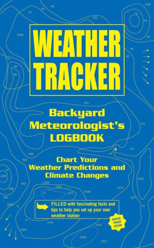 Weather Tracker: Backyard Meteorologist's Logbook, Leslie Horvitz