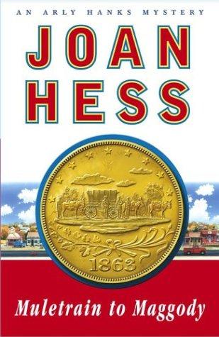 Muletrain to Maggody: An Arly Hanks Mystery, JOAN HESS
