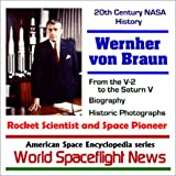 img - for 20th Century NASA History - Wernher von Braun, Rocket Scientist and Space Pioneer, From the V-2 to the Saturn V Moon Rocket book / textbook / text book