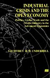 img - for Industrial Crisis and the Open Economy: Politics, Global Trade and the Textile Industry in the Advanced Economies (International Political Economy) book / textbook / text book