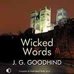 Wicked Words: A Honey Driver Mystery, Book 7 (       UNABRIDGED) by J. G. Goodhind Narrated by Patience Tomlinson
