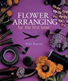 Flower Arranging for the First Time (For the First Time) Ruby Begonia