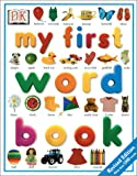 My First Word Book (My First Series)    (Dk Pub)
