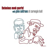 Thelonious Monk Quartet with John Coltrane at Carnegie Hall ~ John Coltrane