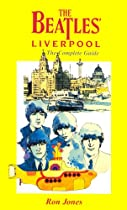The Beatles Liverpool: The Complete Guide