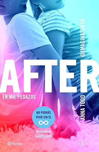 Anna Todd - After. En mil pedazos (Serie After 2) (Spanish Edition)