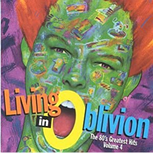 Tones On Tail - Living In Oblivion: The 80&#39;s Greatest Hits, Vol. 4