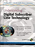 Understanding digital subscriber line technology /