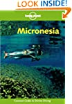 Micronesia (Lonely Planet Regional Gu...