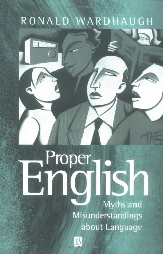 Proper English Myths and Misunderstandings about Language The Language Library