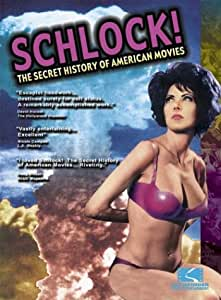 Schlock! The Secret History of American Movies