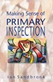 img - for Making Sense of Primary Inspection book / textbook / text book