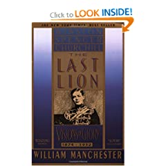 The Last Lion, Volume I: Winston Spencer Churchill: Visions of Glory, 1874-1932 by William Manchester