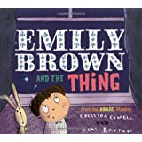 Emily Brown: Emily Brown and the Thingby Cressida Cowell