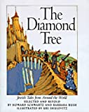 The Diamond Tree: Jewish Tales from Around the World (0060252391) by Schwartz, Howard