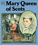 Mary, Queen of Scots (Great Lives) (0750213337) by Turner, Dorothy