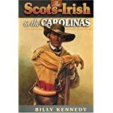 The Scotch-Irish in the Carolinas (Scots-Irish Chronicles) by Billy Kennedy