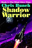 The Shadow Warrior, Book 1: The Wind After Time (Bk. 1) (1592240895) by Bunch, Chris
