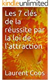 Les 7 cl�s de la r�ussite par la loi de l'attraction