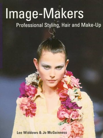 Image Makers: Styling Hair & Make-Up