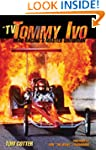 """TV"" Tommy Ivo: Drag Racing's Master..."