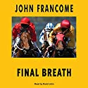 Final Breath Audiobook by John Francome Narrated by David John
