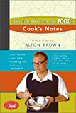 I'm Just Here for the Food: Cook's Notes