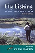Amazon.com: Fly Fishing in Northern New Mexico (Coyote Books) (9780826327611): Craig Martin: Books