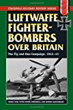 img - for Luftwaffe Fighter-Bombers Over Britain: The German Air Force's Tip and Run Campaign, 1942-43 (Stackpole Military History Series) book / textbook / text book