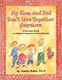 img - for My Mom and Dad Don't Live Together Anymore: A Drawing Book for Children of Separated or Divorced Parents book / textbook / text book