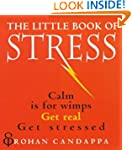 The Little Book Of Stress: Calm Is fo...