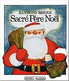 echange, troc Raymond Briggs - Sacré Père-Noël