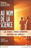 echange, troc Andrew Goliszek, Thierry Souccar - Au nom de la science